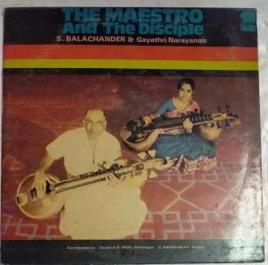 The Maestro and The Disciple Carnatic LP Vinyl Record by Balachnder & Gayathri Narayanan