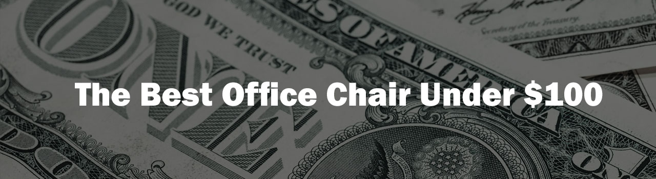 desk chair under 100 easy clean high best office reviewed and rated