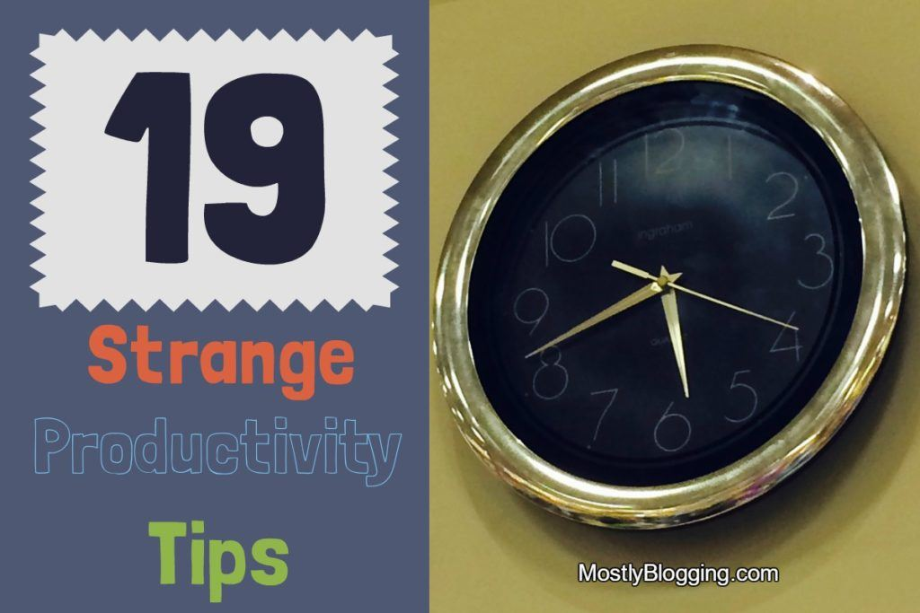 Strange Productivity Tips to Help with #Blogging