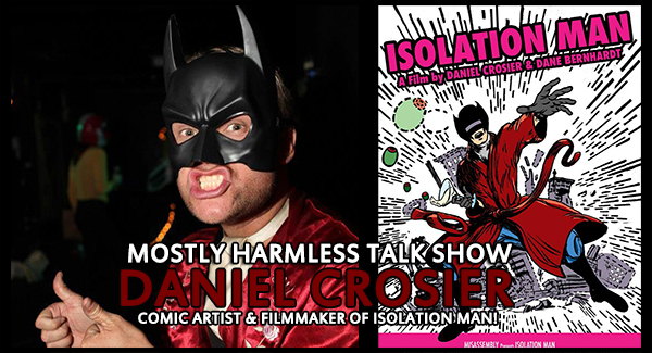 Daniel Crosier is a man of many... MASKS! He's a founder of Dink, Denver's Independent Comics and Arts Expo, an artist, performer and now the film director of Isolation Man!