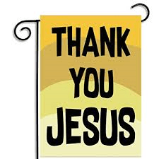 Thank you, Jesus
