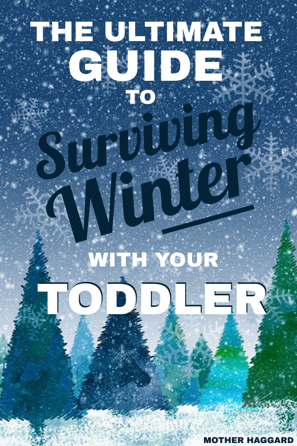 The Ultimate Guide to Surviving Winter with Your Toddler