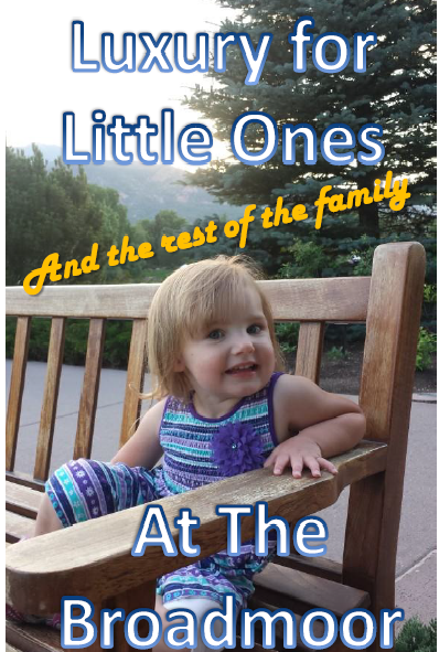 Luxury For Little Ones at The Broadmoor