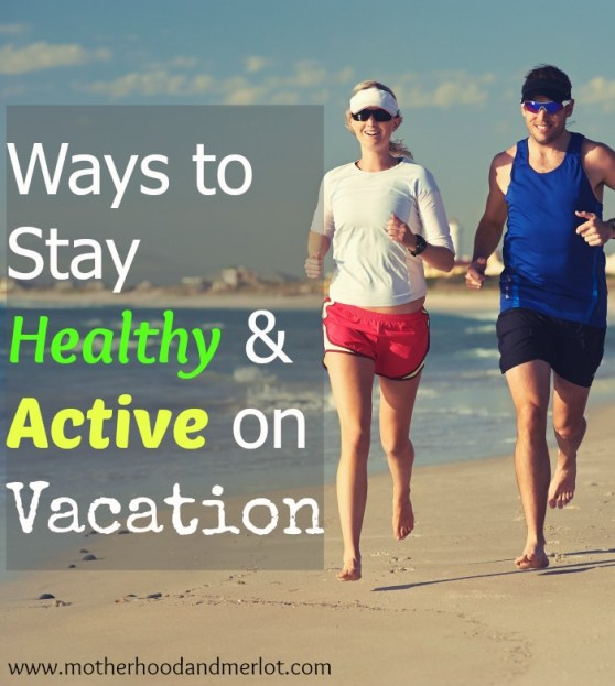 staying healthy on vacation