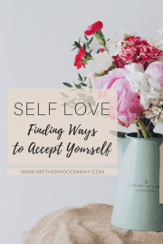 Self Love: Finding Ways to Accept Yourself