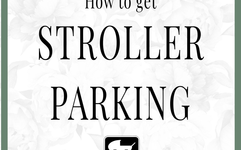 How To Get A Stroller Parking Permit