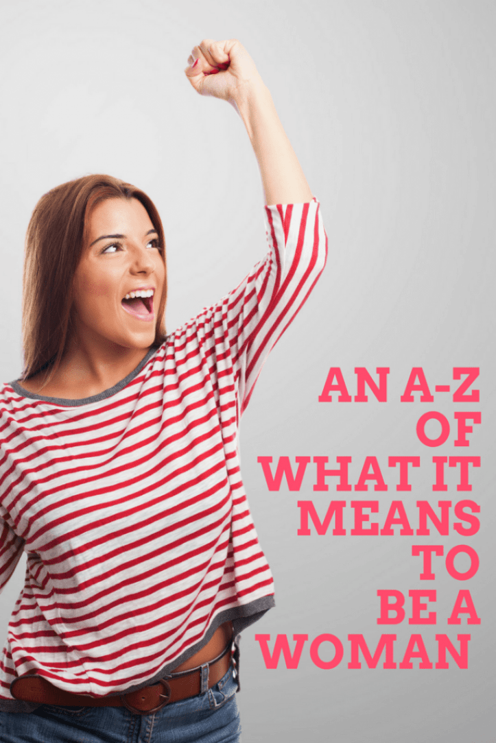 An A-Z of what it means to be a woman this International Women's Day