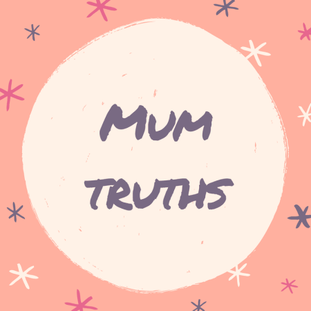 mum truths
