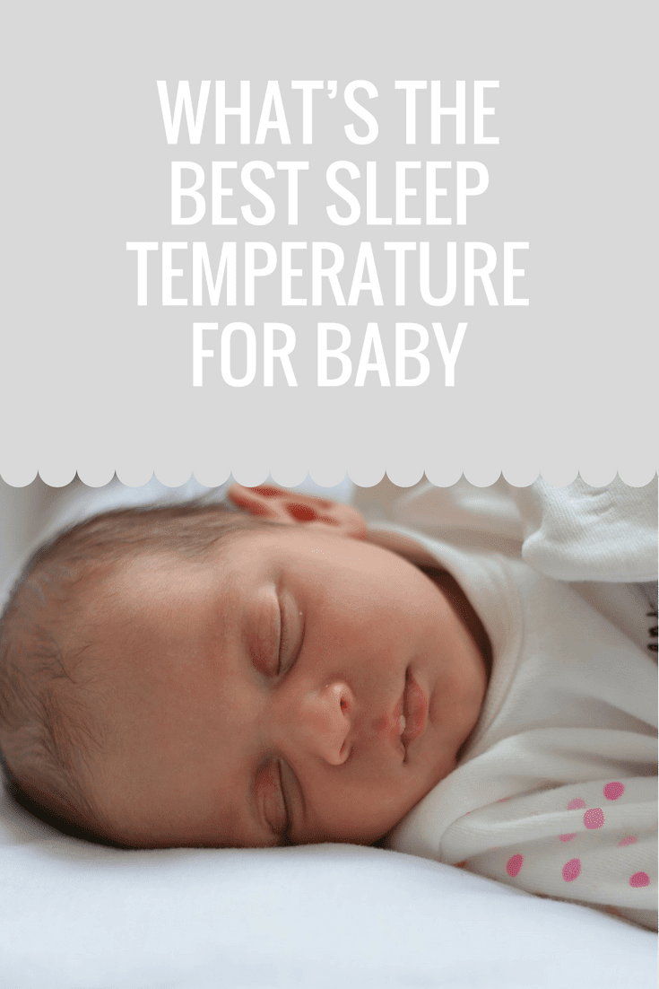 What S The Best Sleep Temperature For Baby Motherhood