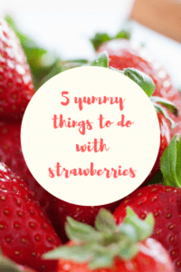 5 yummy things to do with strawberries