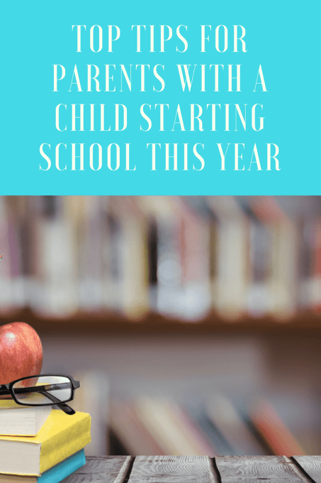 Top tips for parents with a child starting school this year
