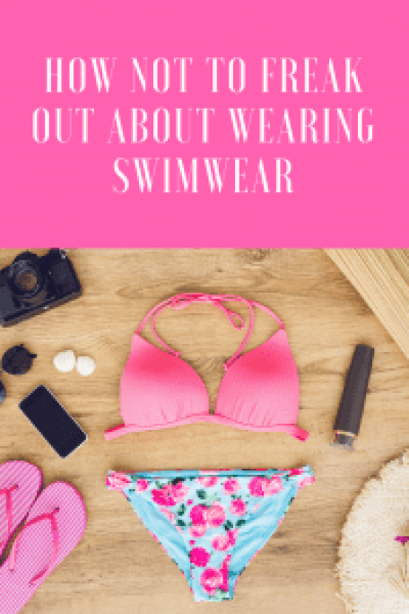 How not to freak out about wearing swimwear