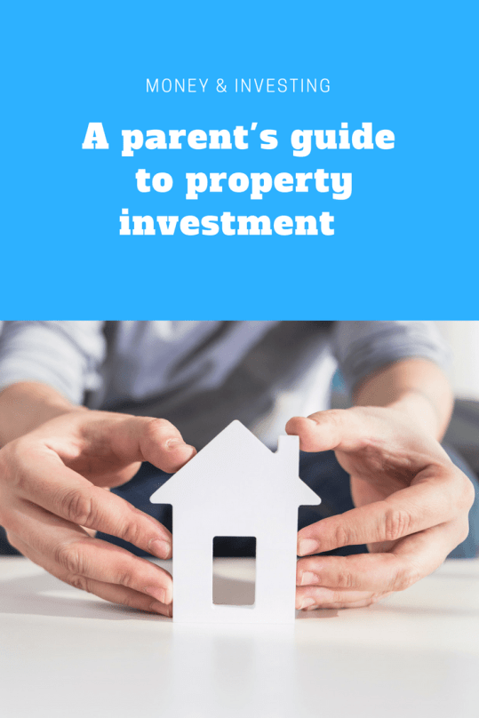 A parent's guide to property investment