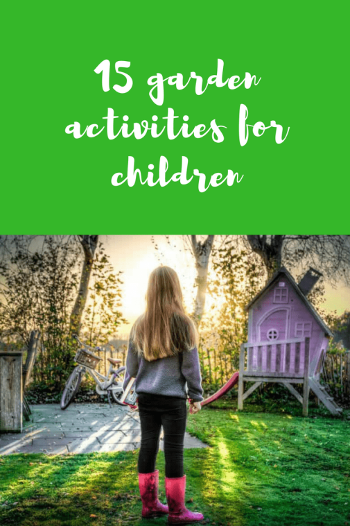 15 garden activities for children