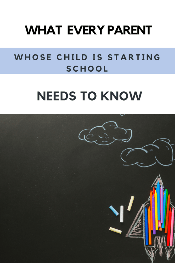 What every parent whose child is starting school needs to know