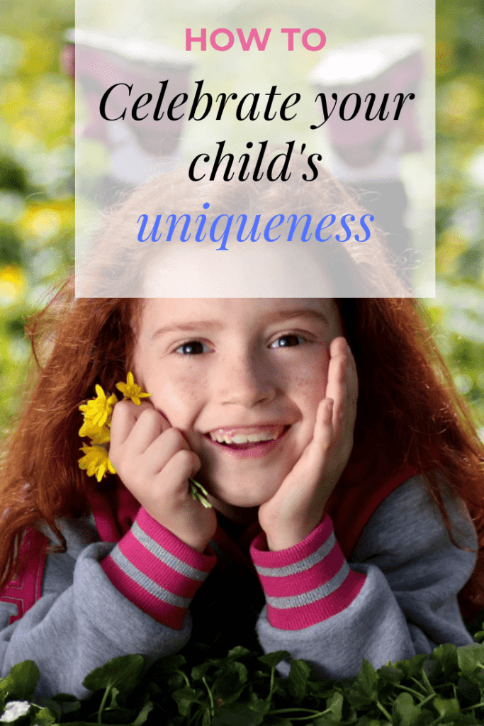 How to celebrate your child's uniqueness #parenting #parentingtips #raisingkids