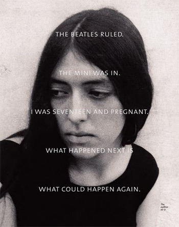 The Way It Was: The Beatles ruled. The mini was in. I was seventeen, and pregnant. What happened next is what could happen again. (1/2)