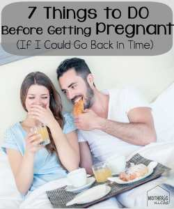 Things I would Do Before Getting Pregnant {If I Could DO it All Over Again}