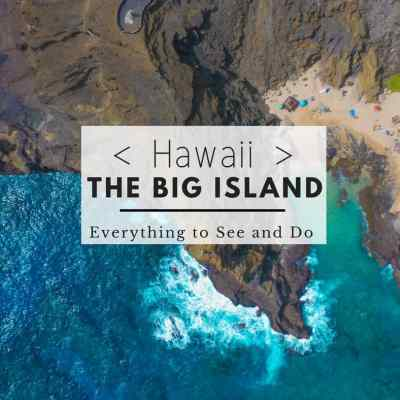 The Big Island Hawaii (Everything to See and Do)