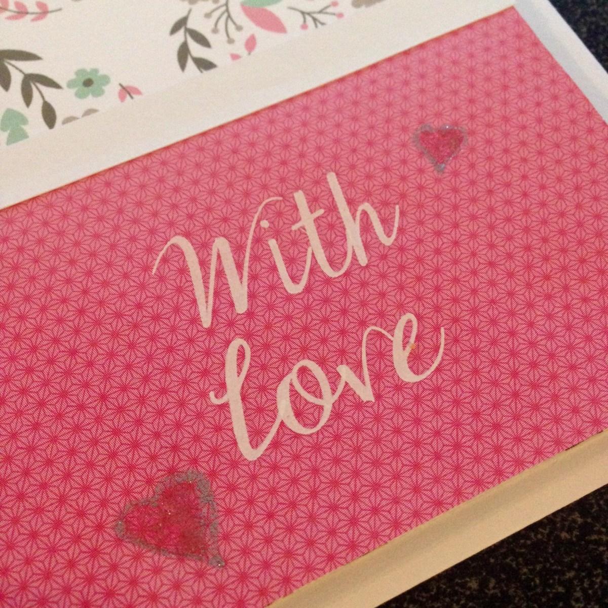 Détail carte anniversaire fait main With Love