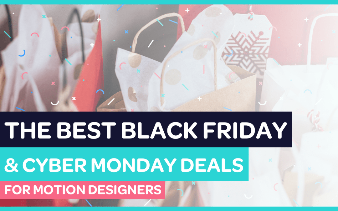 The Best 2020 Black Friday & Cyber Monday Deals for Motion Designers