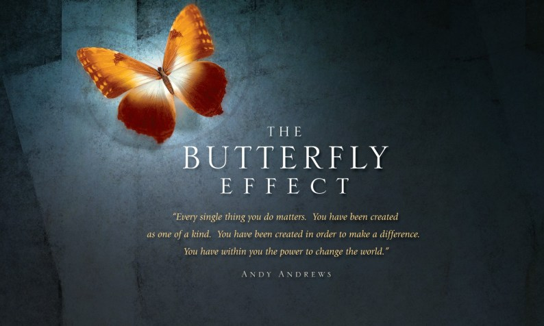 Image by Andy Andrews. http://www.andyandrews.com/ms/the-butterfly-effect/