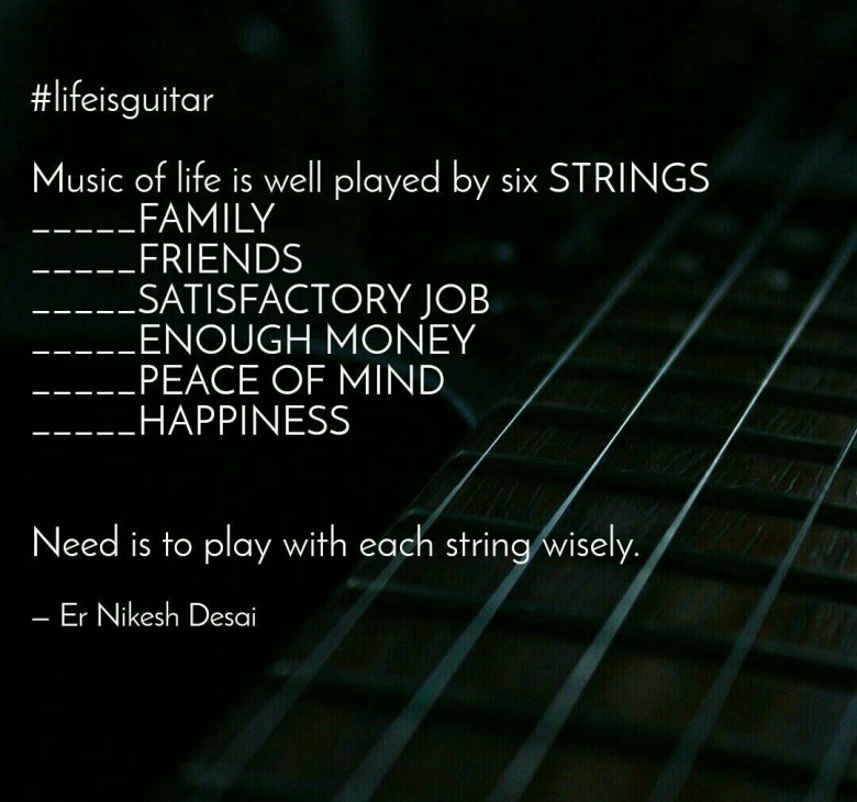 Six strings of guitar depicts Six important parts of Life