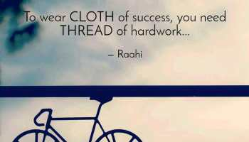 Cloth of success is weaved by thread of hard work