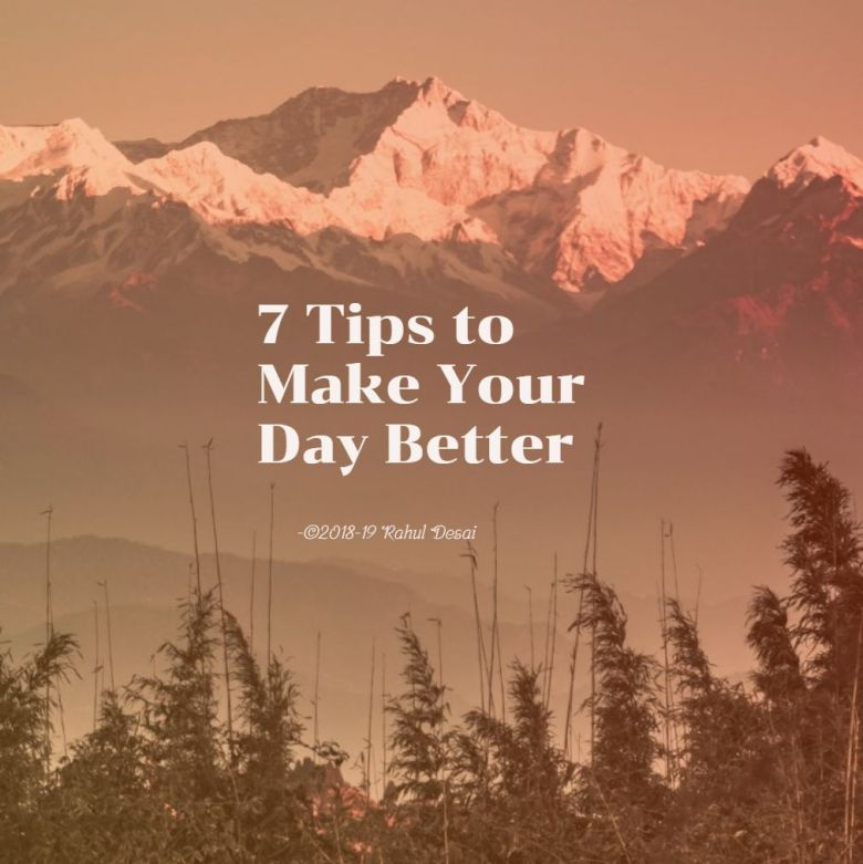 7 Tips to Make Your day better