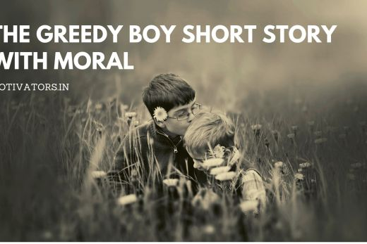 The Greedy Boy Short Story With Moral