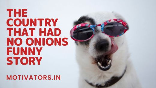 The Country That Had No Onions Funny Story