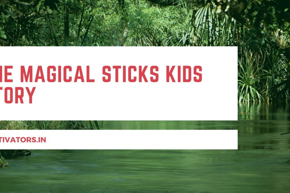 The Magical Sticks Kids Story