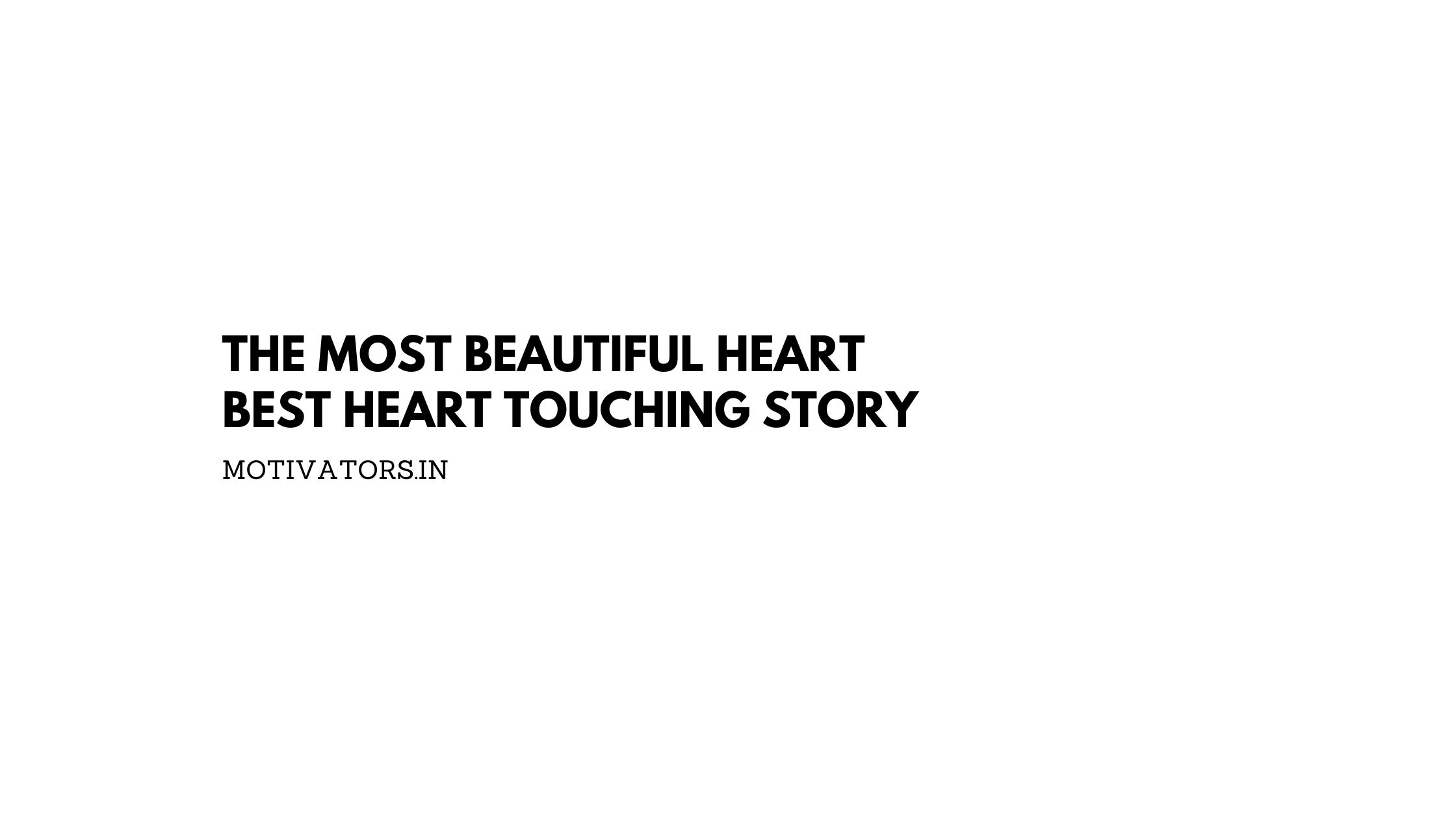 The Most Beautiful Heart Best Heart Touching Story