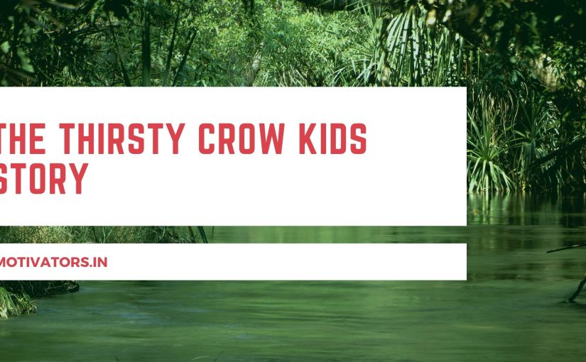 The Thirsty Crow Kids Story