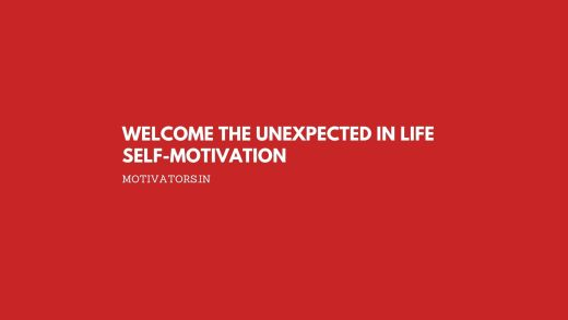 Welcome The Unexpected in Life