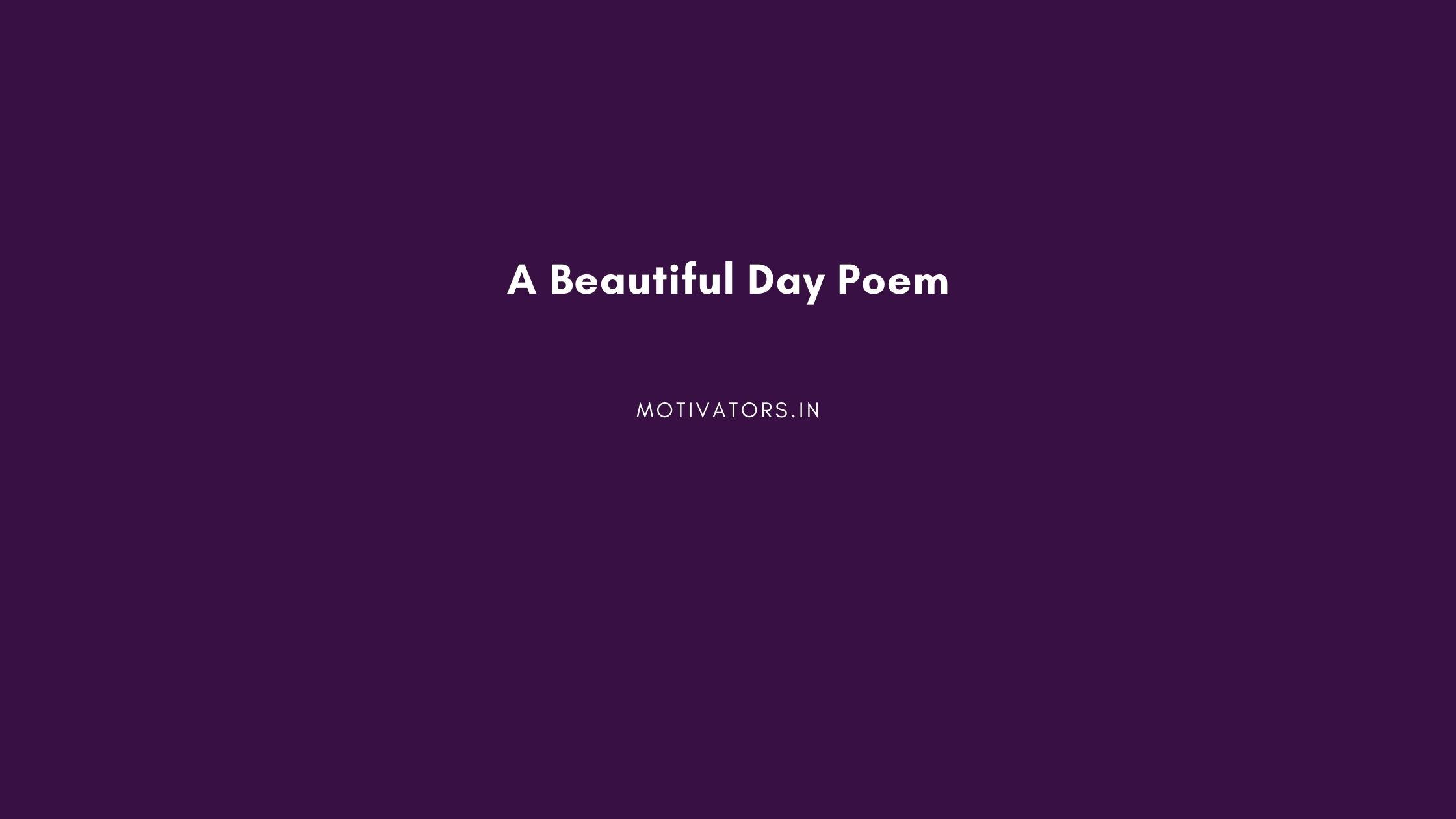 A Beautiful Day Poem