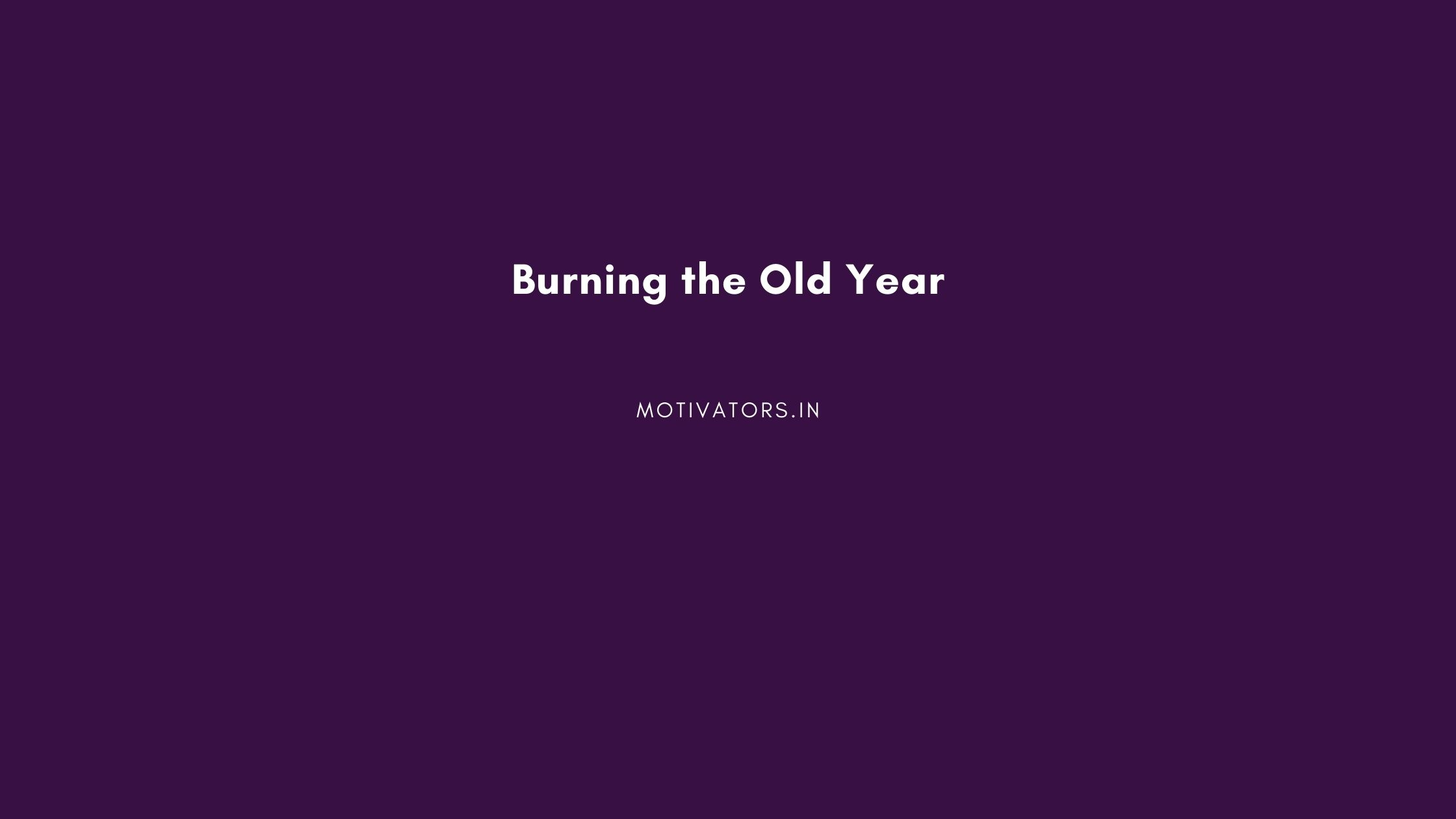 Burning the Old Year