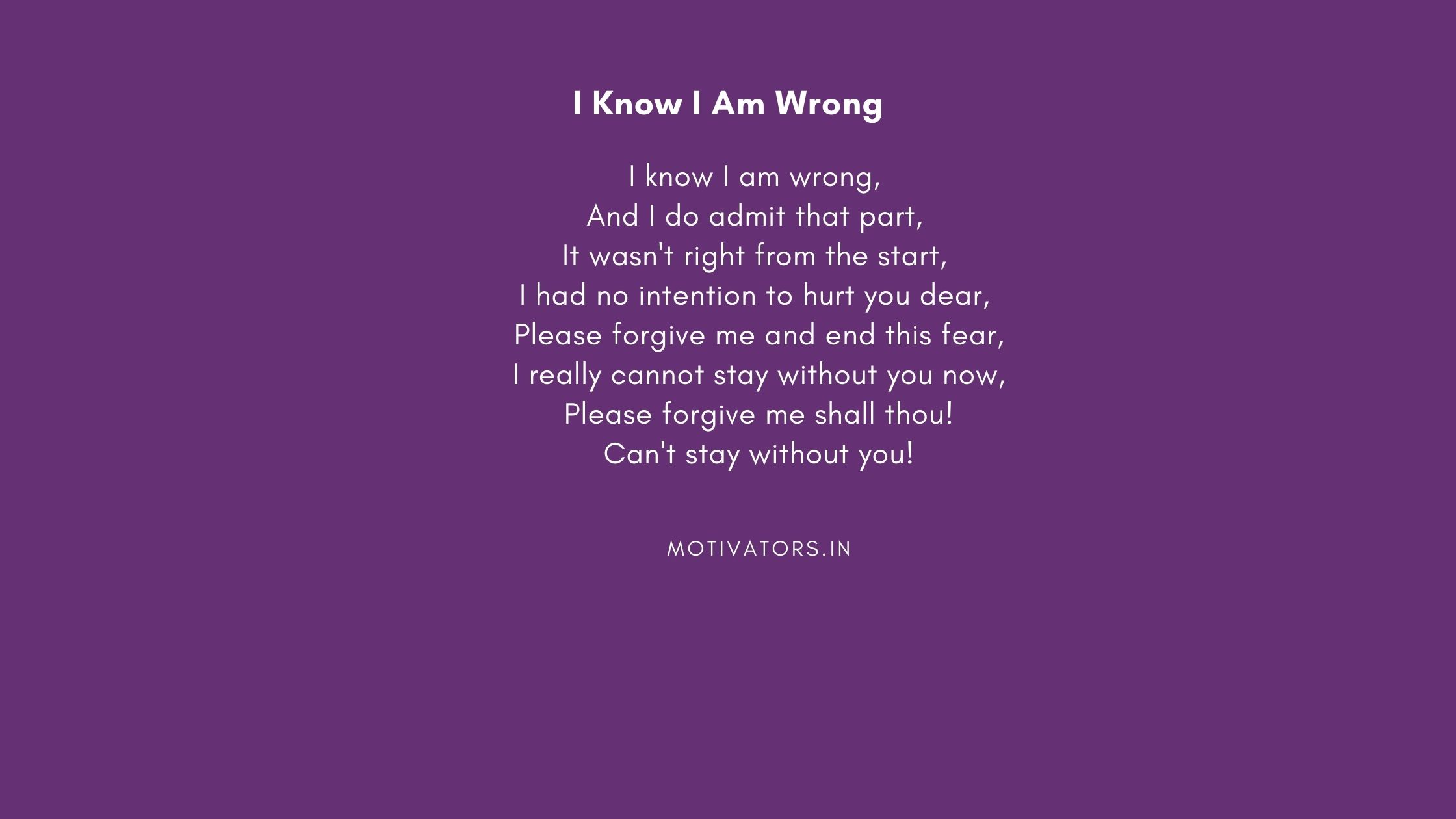 I Know I Am Wrong
