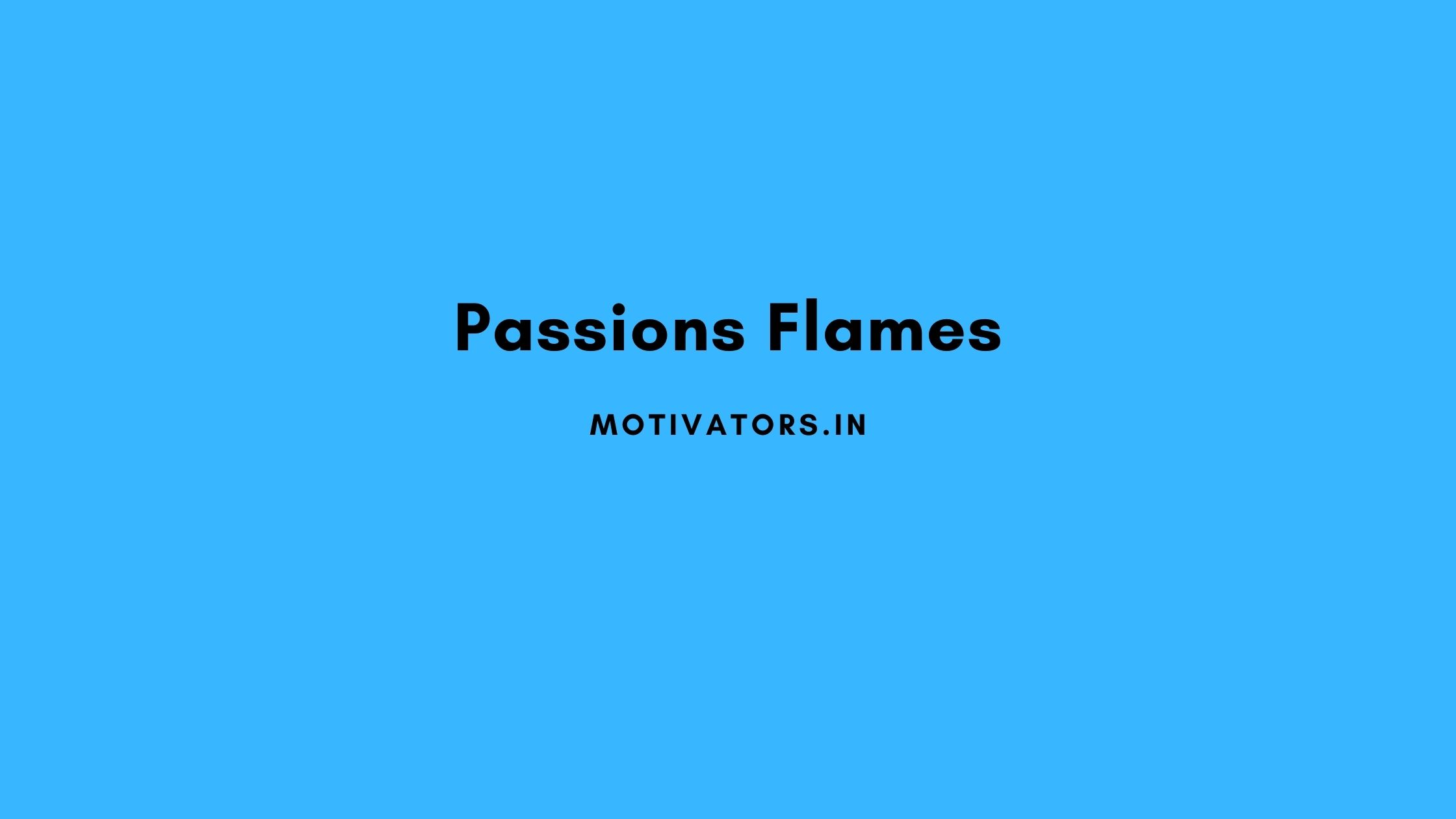 Passions Flames