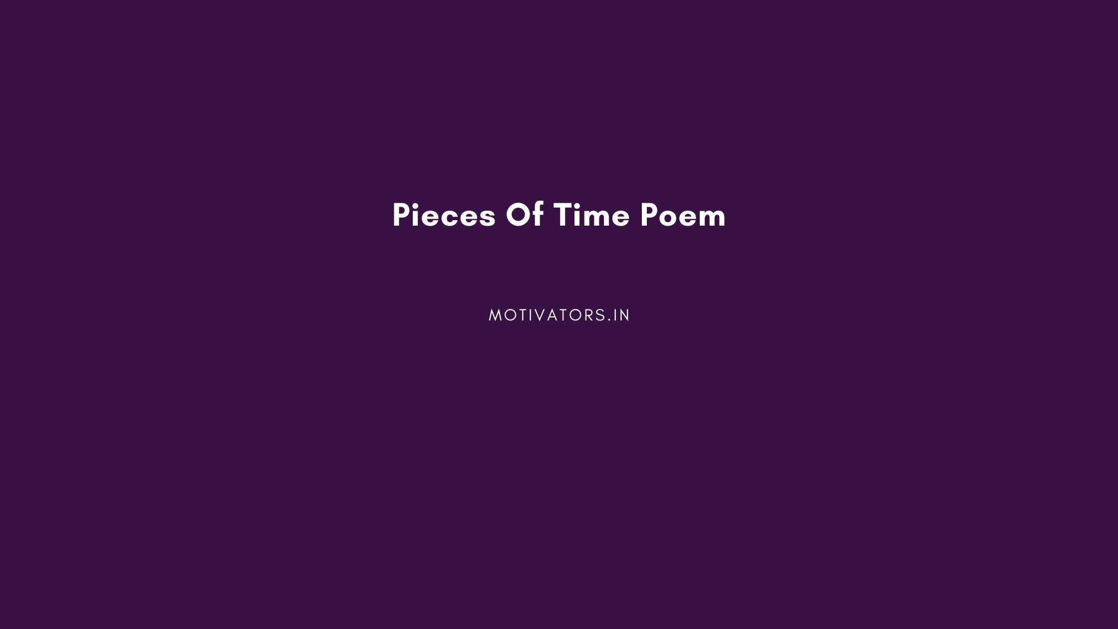 Pieces Of Time Poem