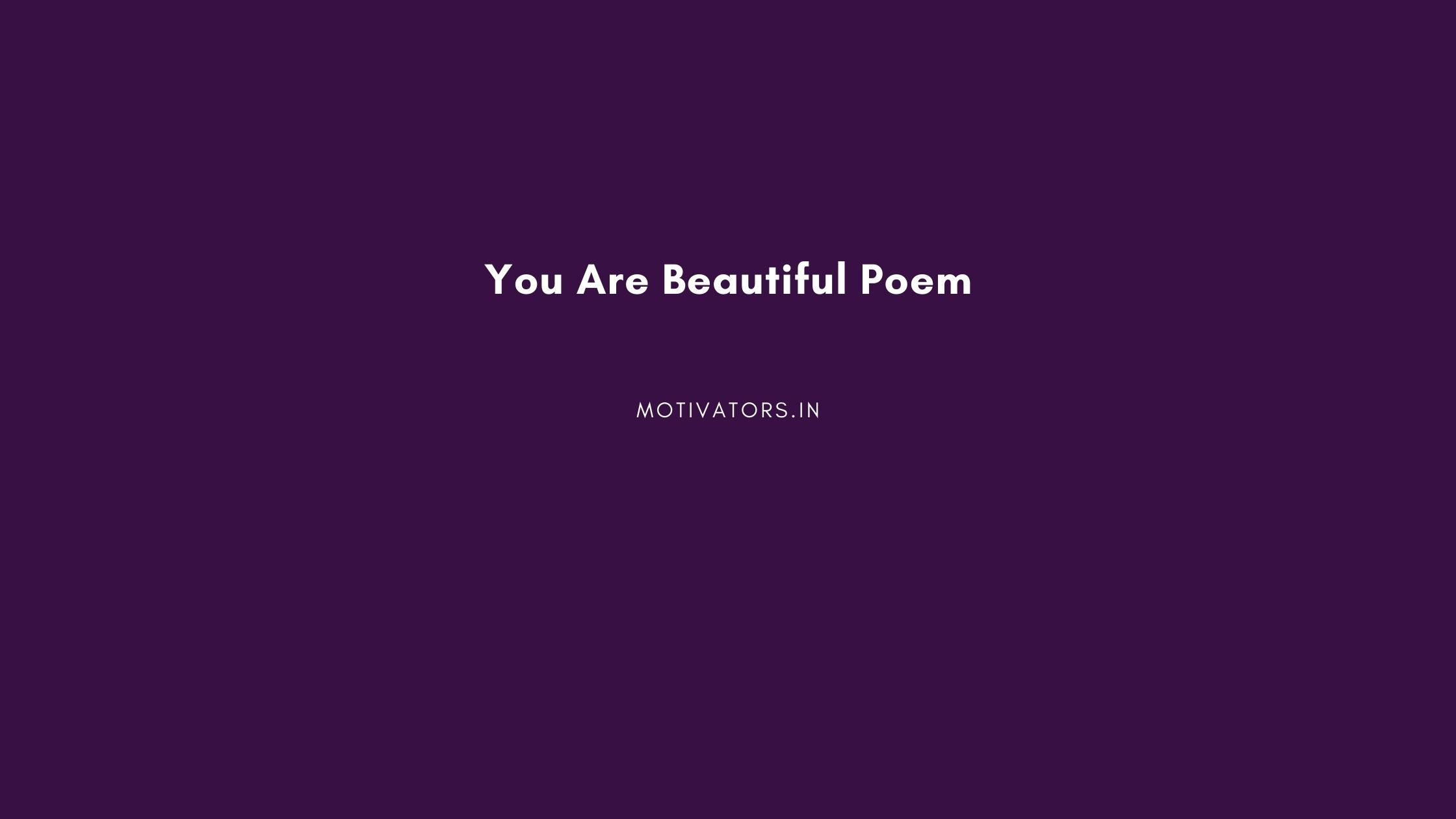 You Are Beautiful Poem