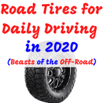Top 11 Best off Road Tire for Daily Driving (Beasts of the Off-Road) in 2020