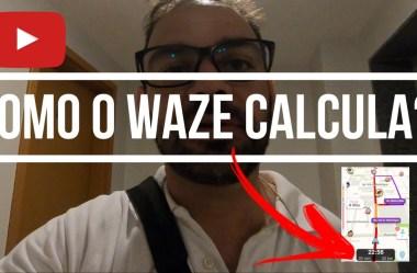 Como o waze calcula a previsão de viagem – Entenda como o waze calcula.