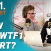 What DOES WTF1 Stand For? | WTF1 Podcast #23