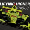 2019 NTT IndyCar Series: Iowa 300 Qualifying Highlights