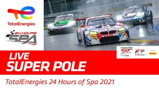 SUPER POLE – TotalEnergies 24 hours of Spa 2021 – ENGLISH
