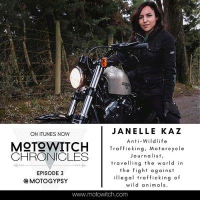JANELLE KAZ Motorcycle Journalist fighting illegal wildlife trade.