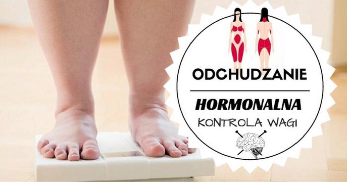 Hormonalna kontrola wagi - sprawdzone sposoby