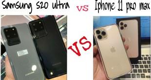 مقارنة/ الهاتفين العملاقين iPhone 11 pro max VS Samsung s20 ultra
