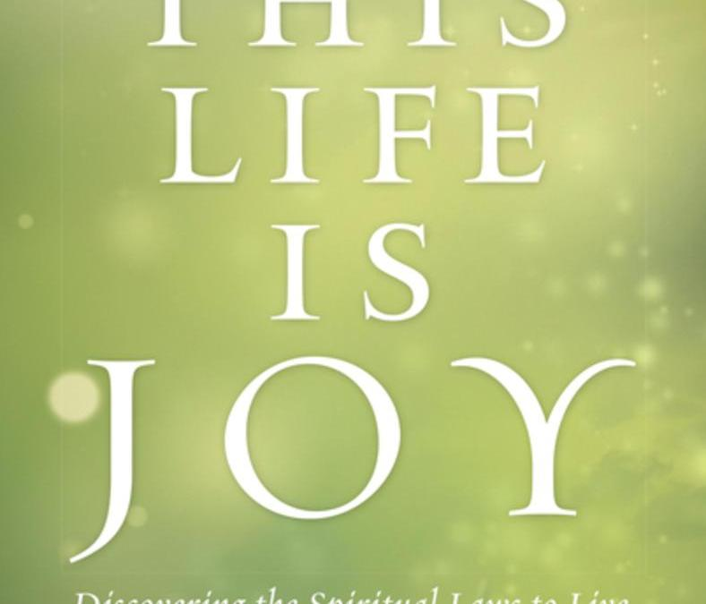 This Life is a Joy!